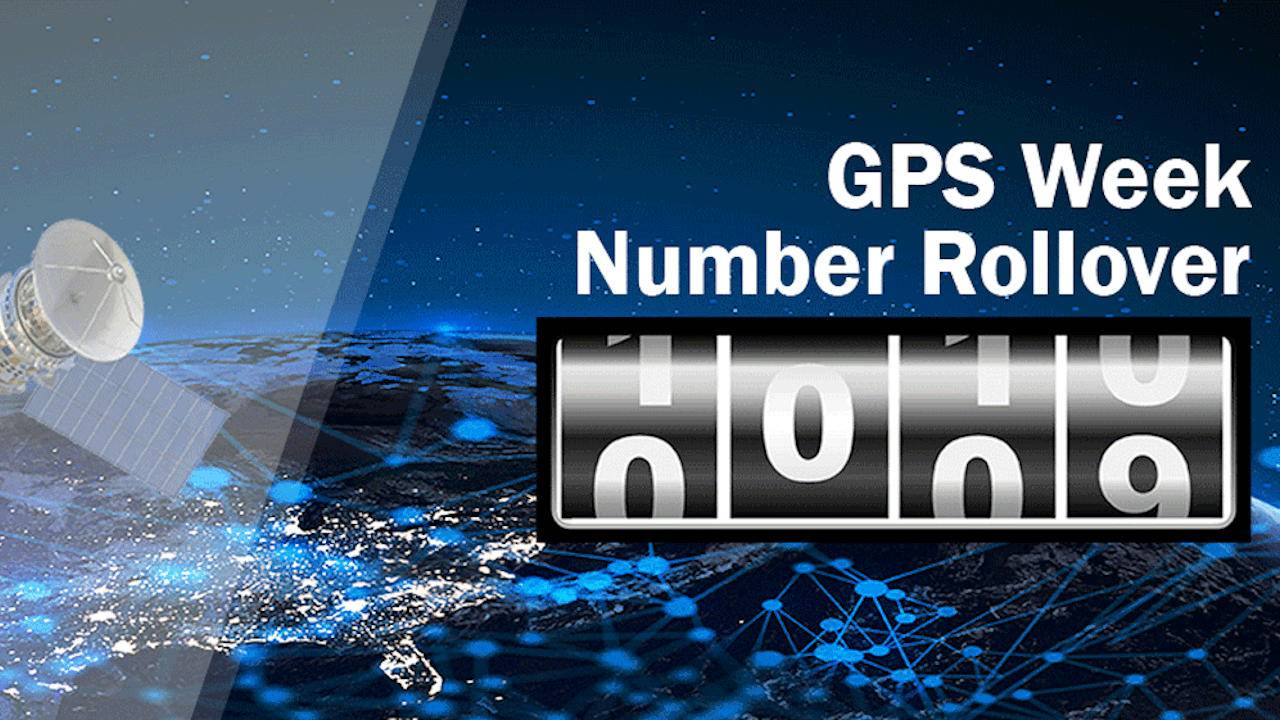 GPS Week Number Rollover part two coming for old devices next month